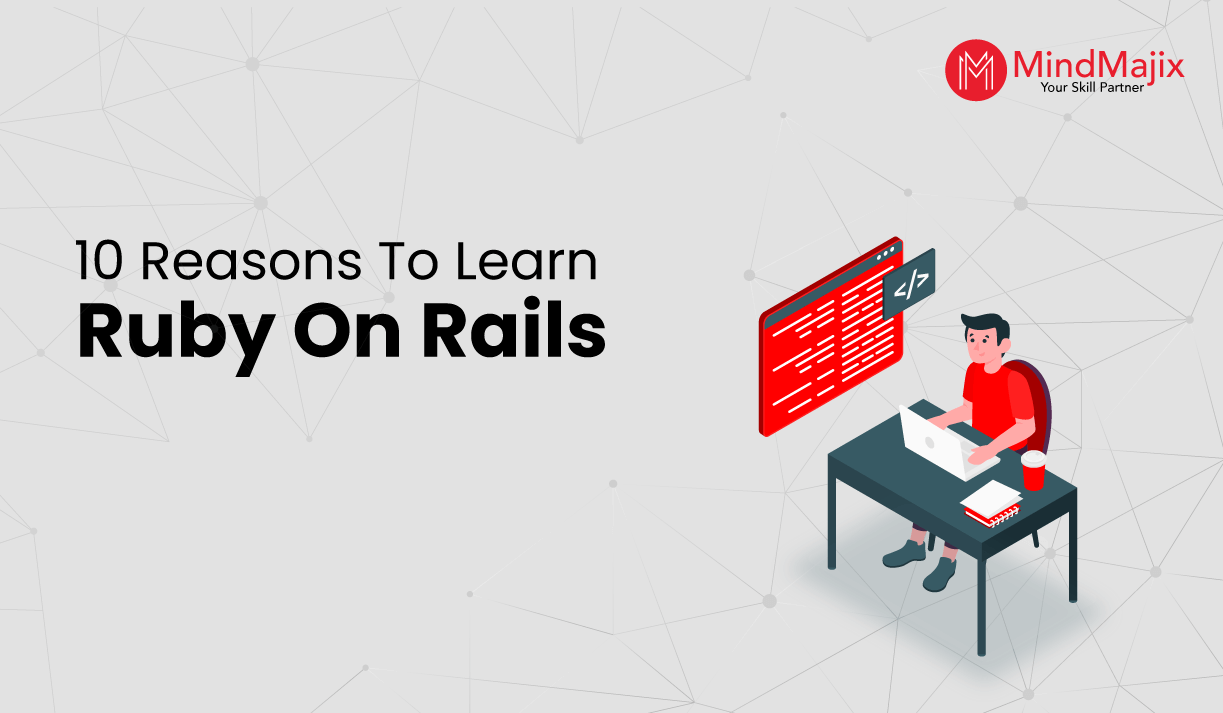 10 Reasons To Learn Ruby On Rails