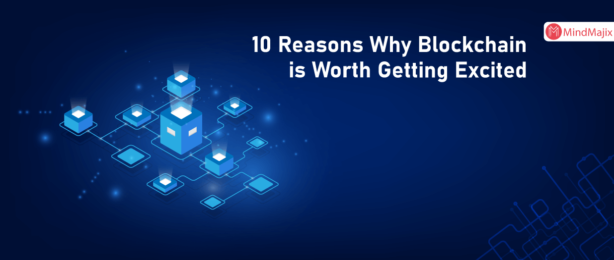 10 Reasons Why Blockchain is Worth Getting Excited