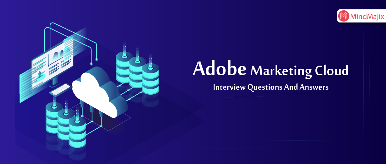 Adobe Marketing Cloud Interview Questions And Answers
