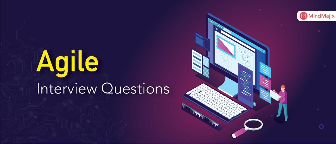 Top 60 Agile Interview Questions -You Must Know in 2021