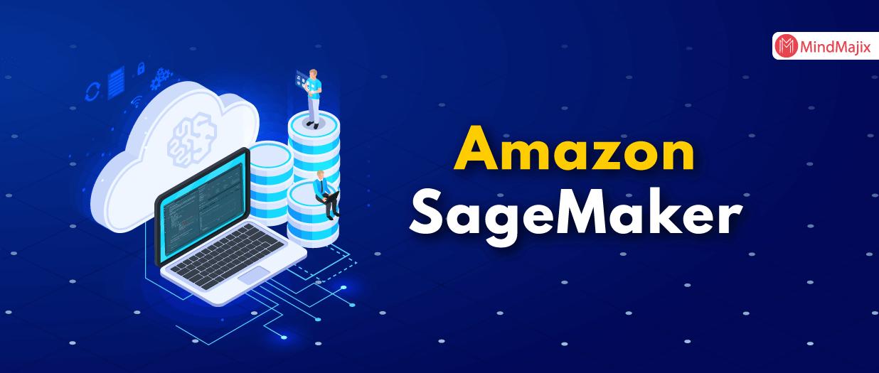 Amazon SageMaker - AIs Next Game Changer