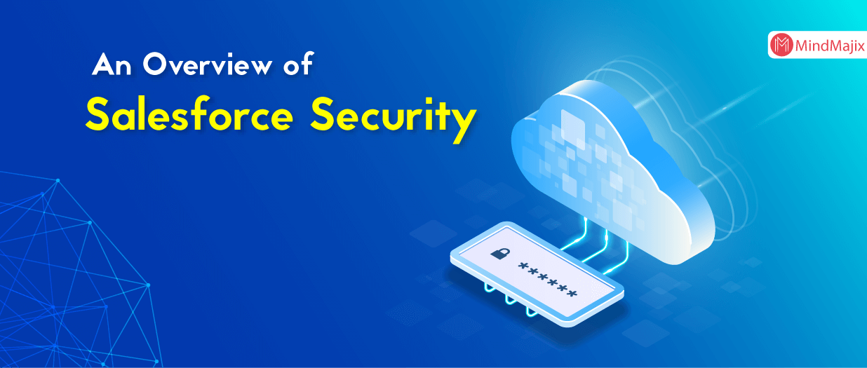 An Overview of Salesforce Security