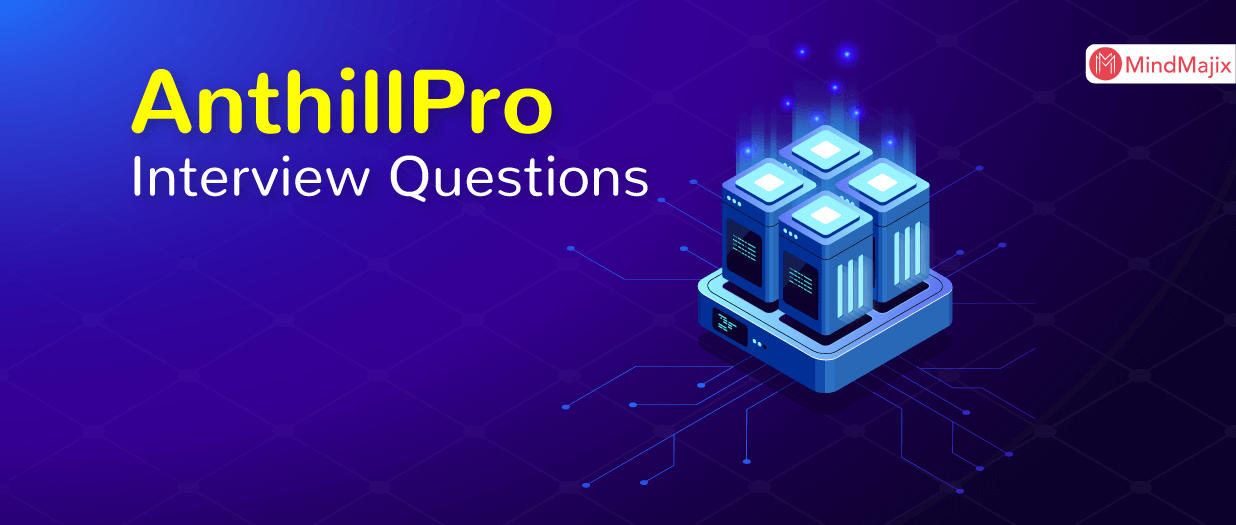 AnthillPro Interview Questions