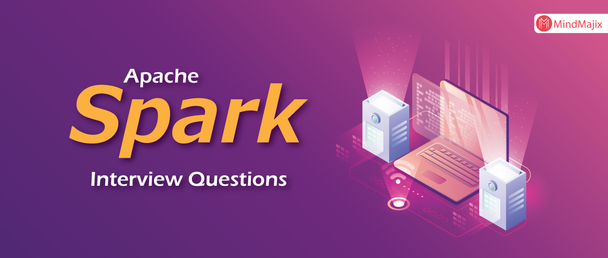 The Best Apache Spark Interview Questions [UPDATED] 2019
