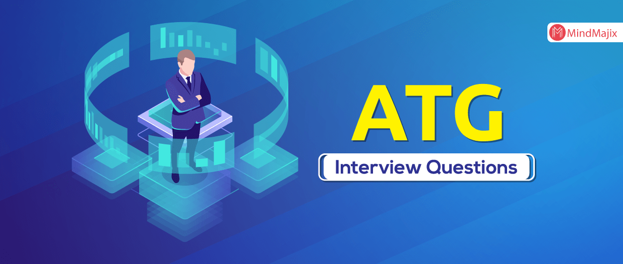 ATG Interview Questions