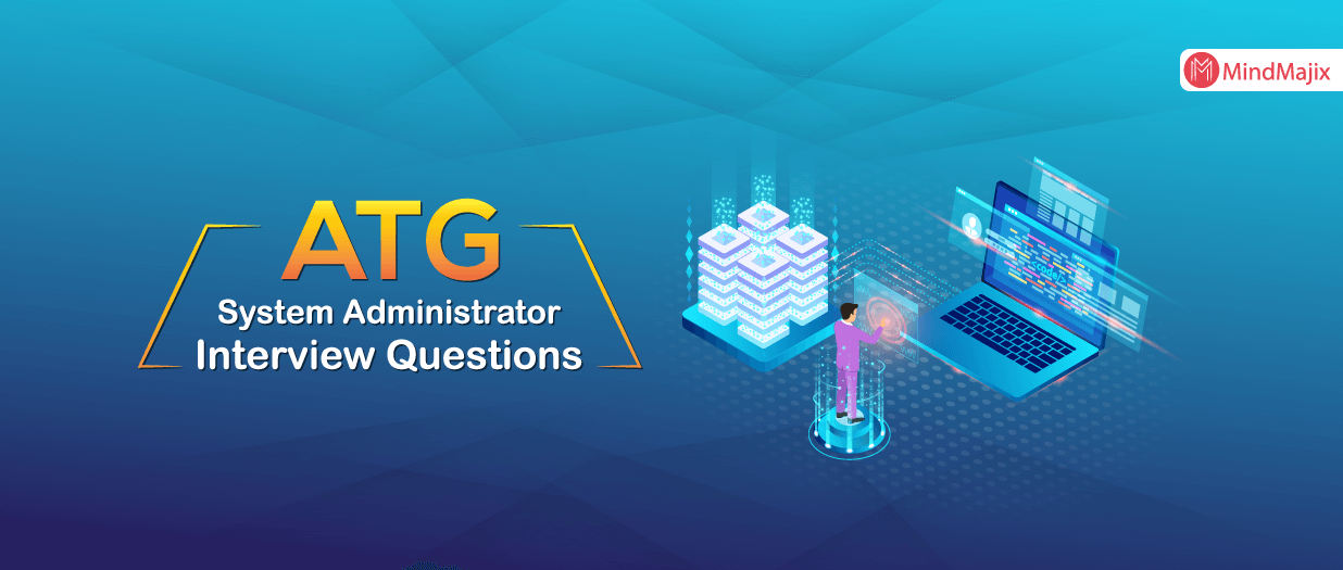 ATG System Administrator Interview Questions 2021