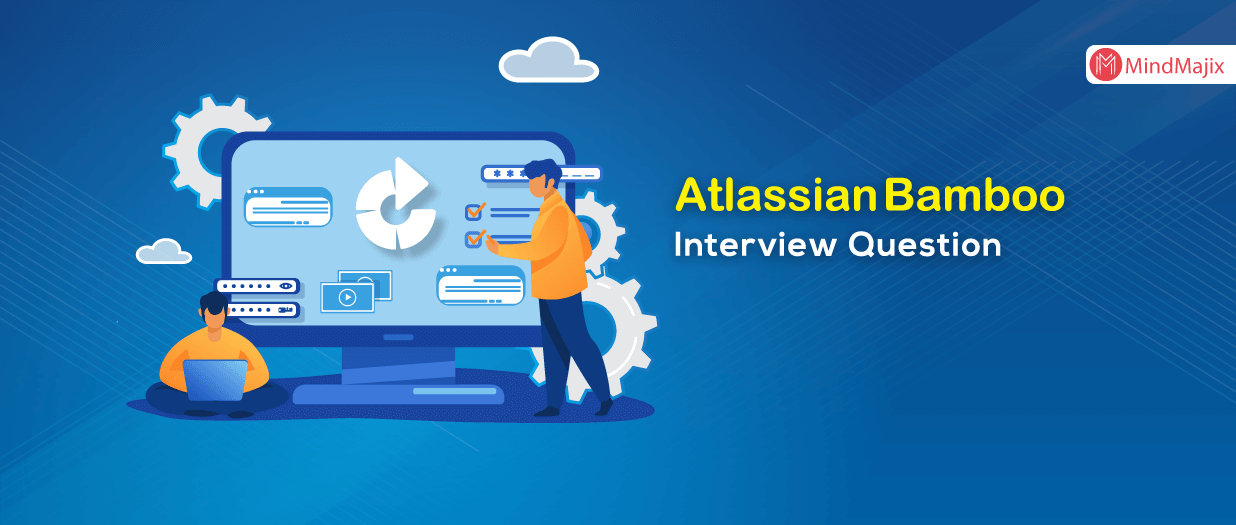 Atlassian Bamboo Interview Questions