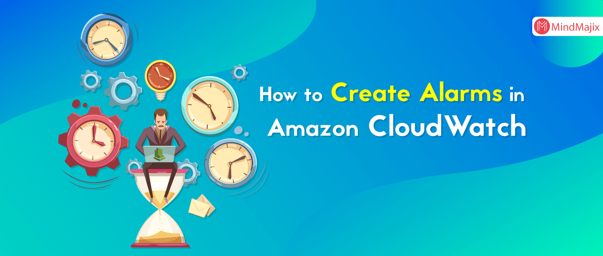 How to Create Alarms in Amazon CloudWatch