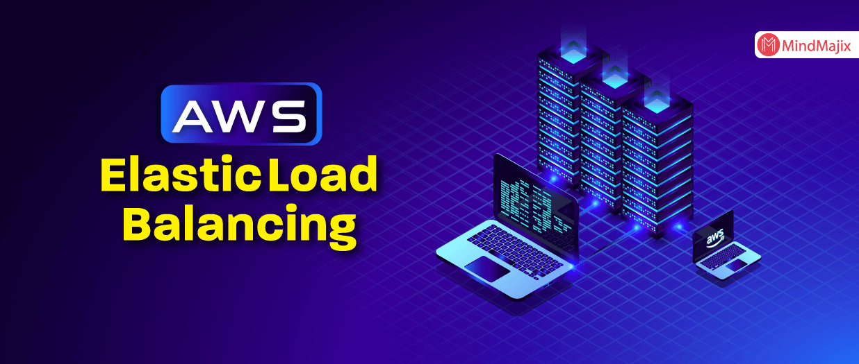 What is AWS ELB? – A Complete AWS Load Balancer Tutorial