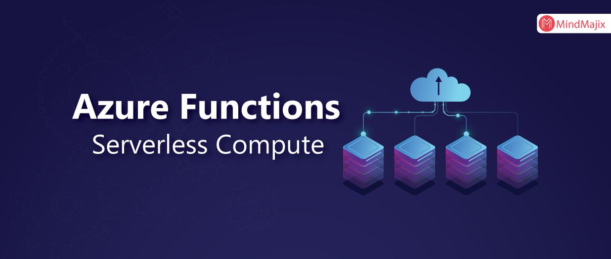 Azure Functions - Serverless Compute