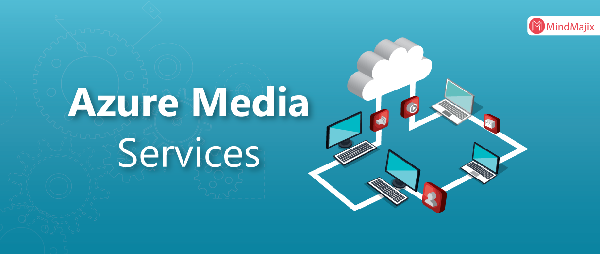 A Brief Overview Of The Microsoft Azure Media Services