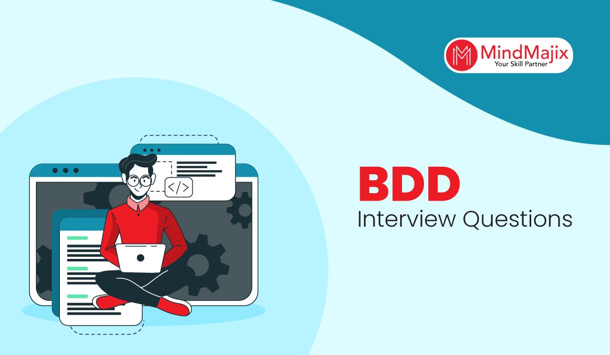 Behavior Driven Development Interview Questions