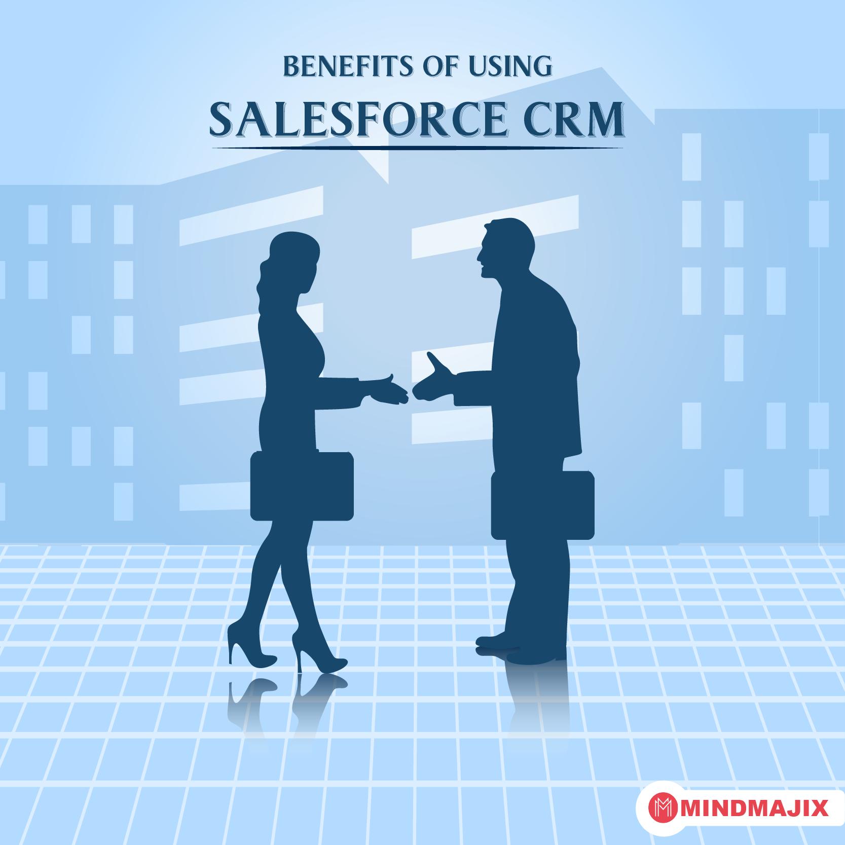 Benefits of Using Salesforce CRM