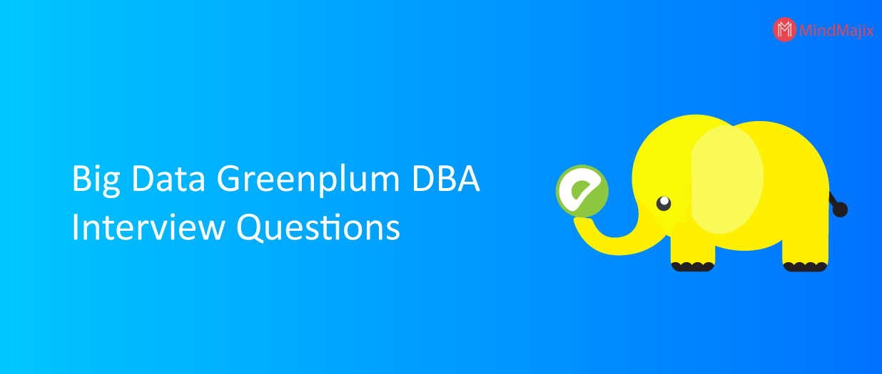 Big Data Greenplum DBA Interview Questions