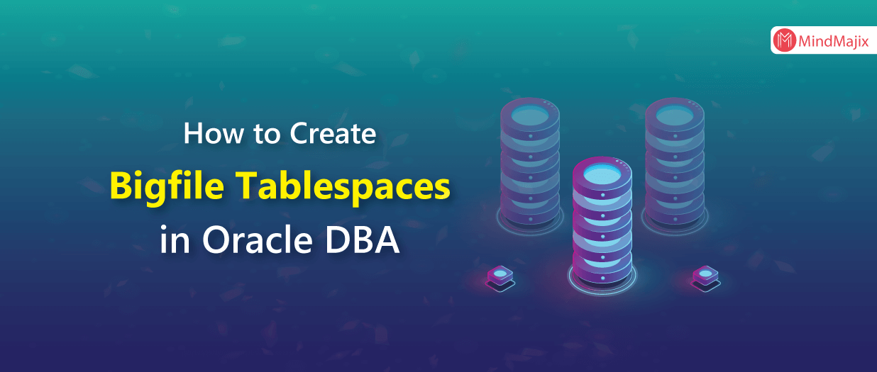 Bigfile Tablespaces - Oracle DBA