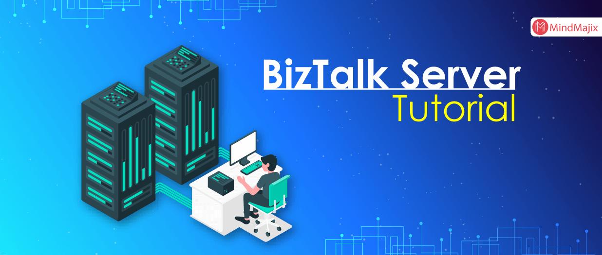 BizTalk Server Tutorial