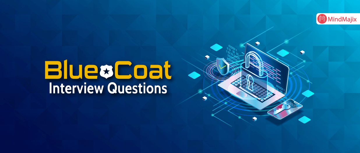 Blue Coat Interview Questions
