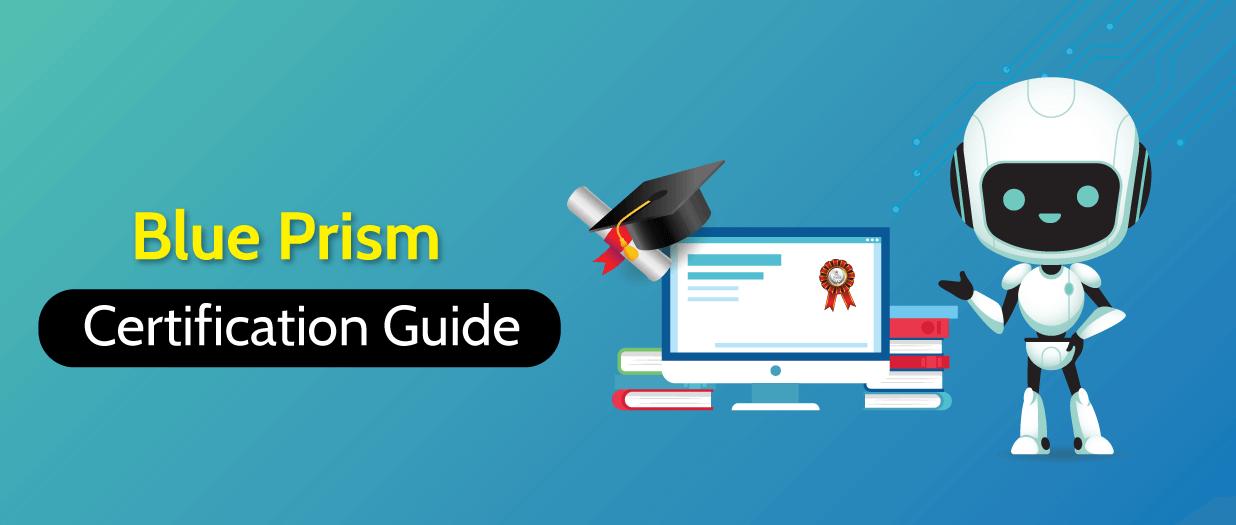 Blue Prism Certification Guide 2020