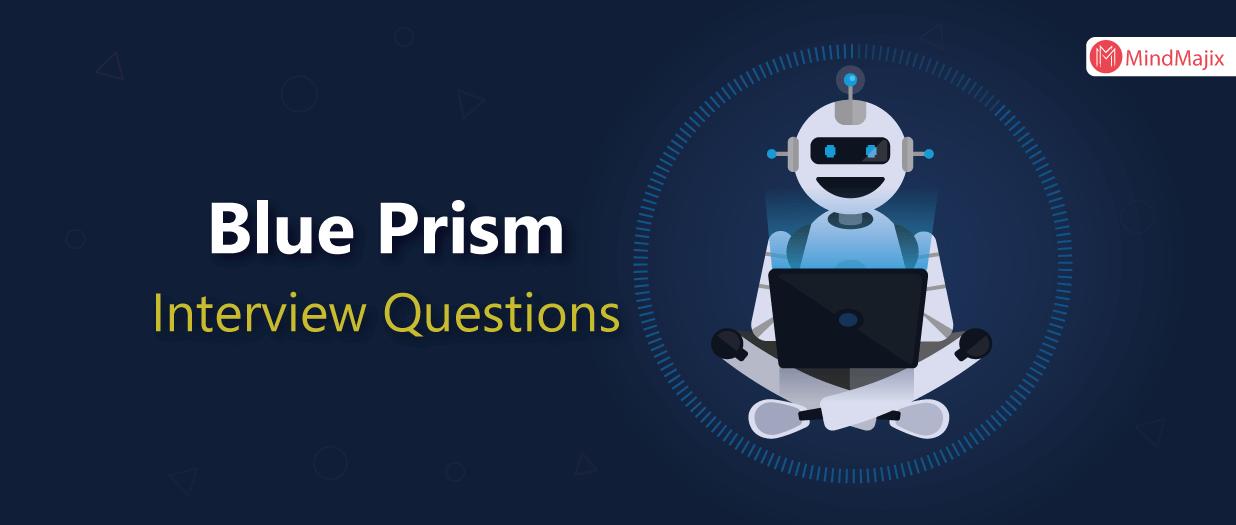 Blue Prism Interview Questions