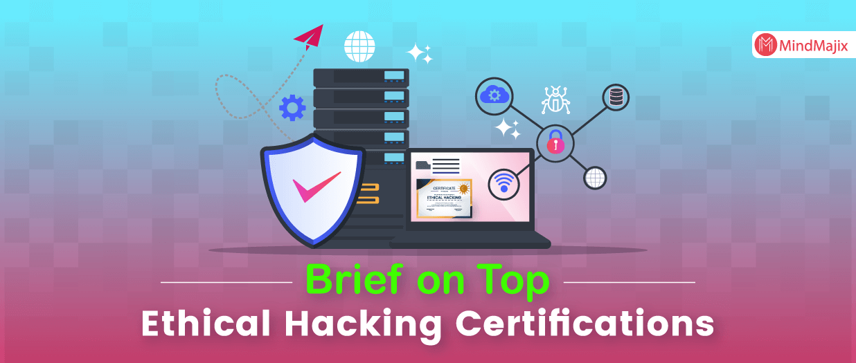 Brief on Top Ethical Hacking Certifications