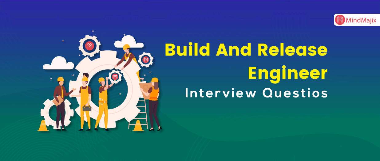 Build And Release Engineer Interview Questions Answers Updated