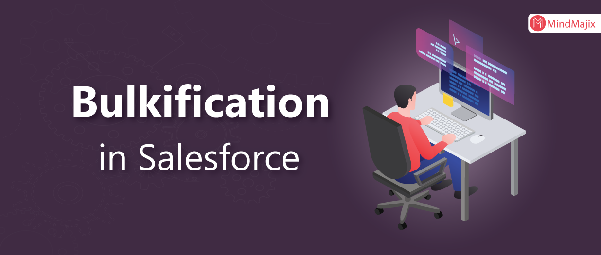 Bulkification in Salesforce