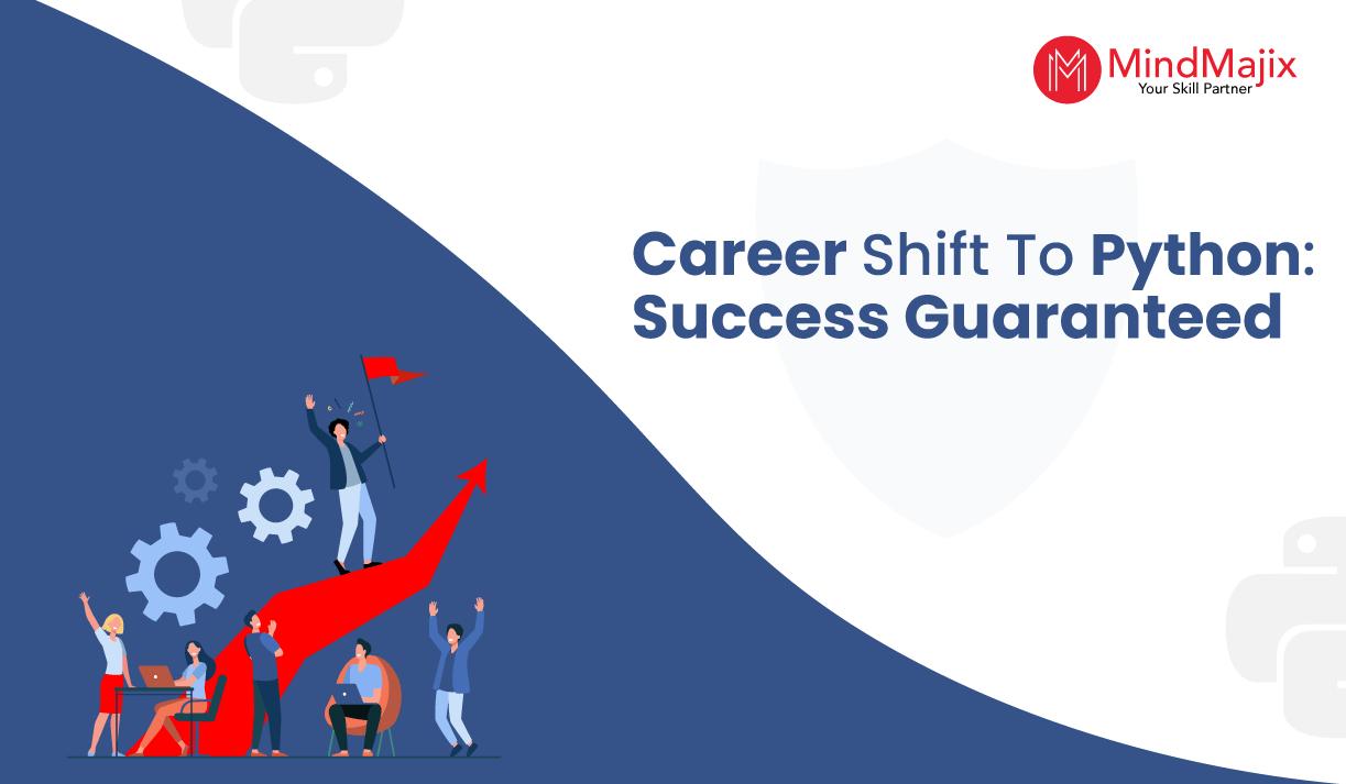 Career Shift To Python : Success Guaranteed