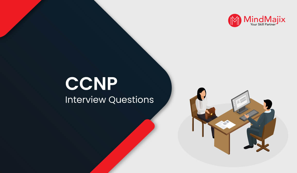 CCNP Interview Questions and Answers
