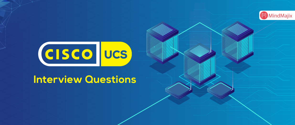 Cisco UCS Interview Questions