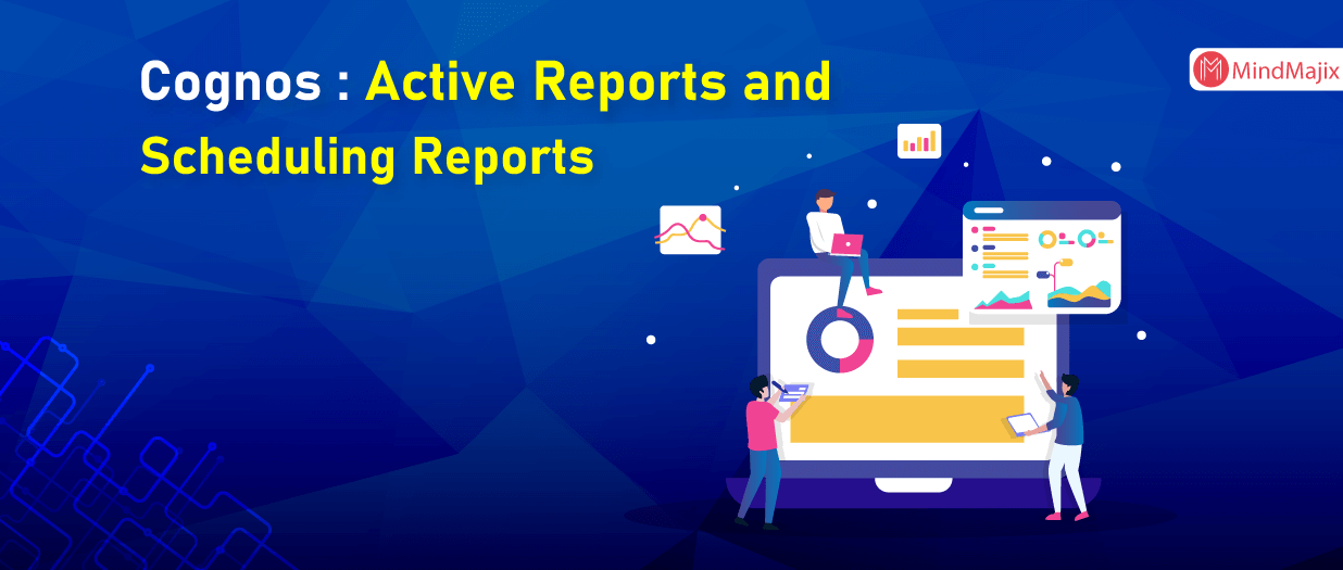Cognos Active Reports and Scheduling Reports