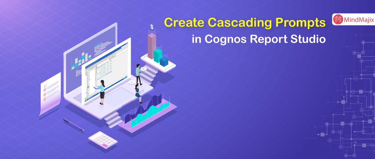 Create Cascading Prompts in Cognos Report Studio