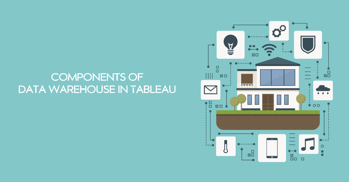 Components of Data Warehouse in Tableau
