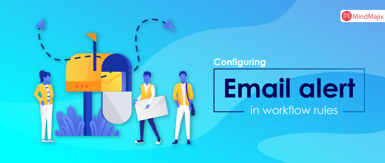 Configuring Email alert in Workflow Rules