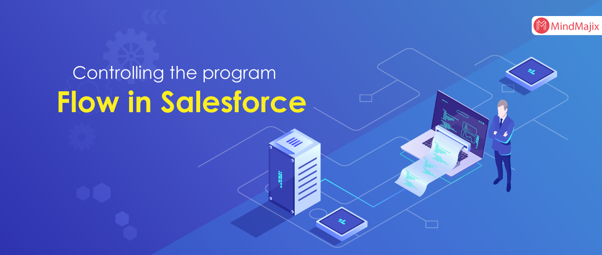Controlling the program flow in Salesforce