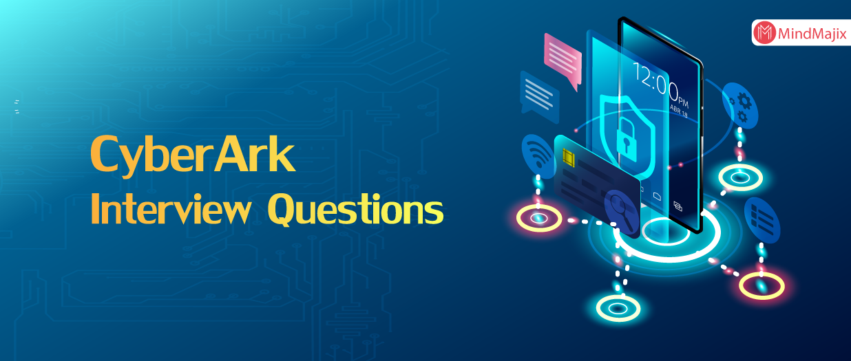 The Best CyberArk Interview Questions [UPDATED] 2019