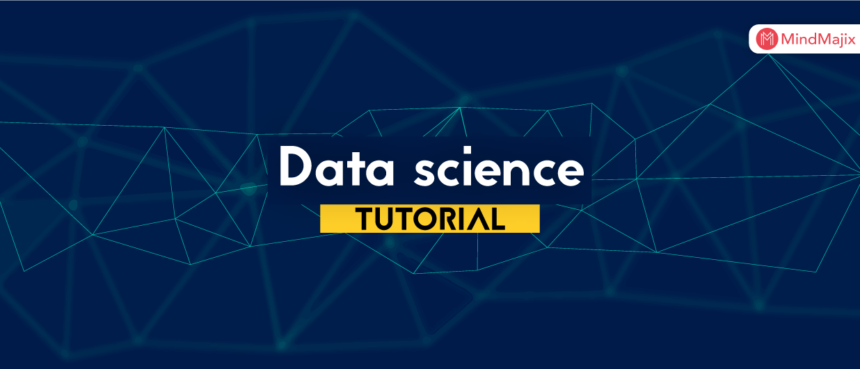 Data Science Tutorial Made Simple : A Step-by-Step Guide