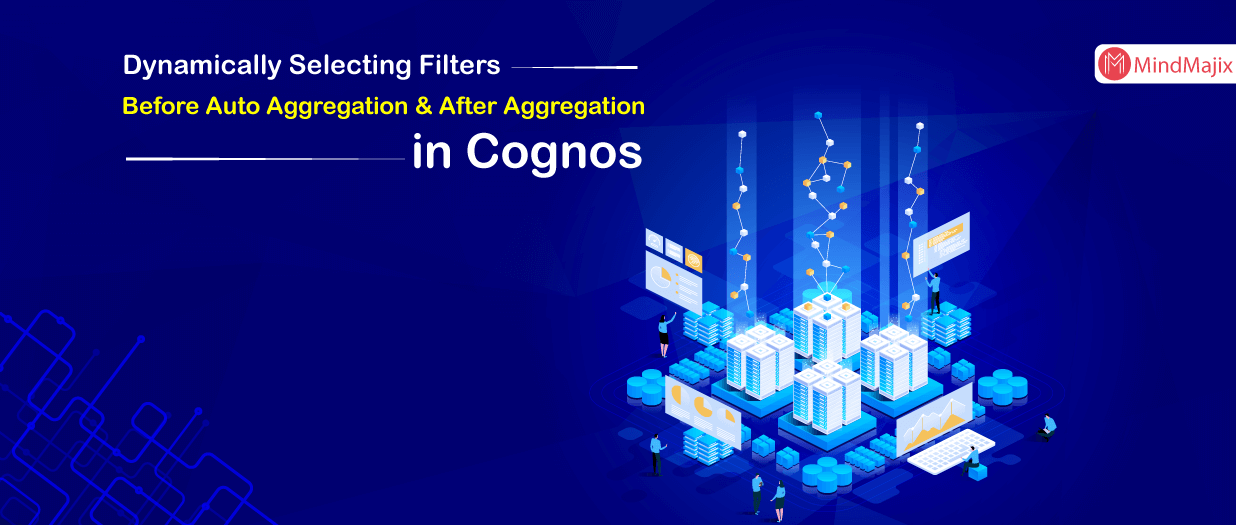 Dynamically Selecting Filters Before Auto Aggregation & After Aggregation in Cognos