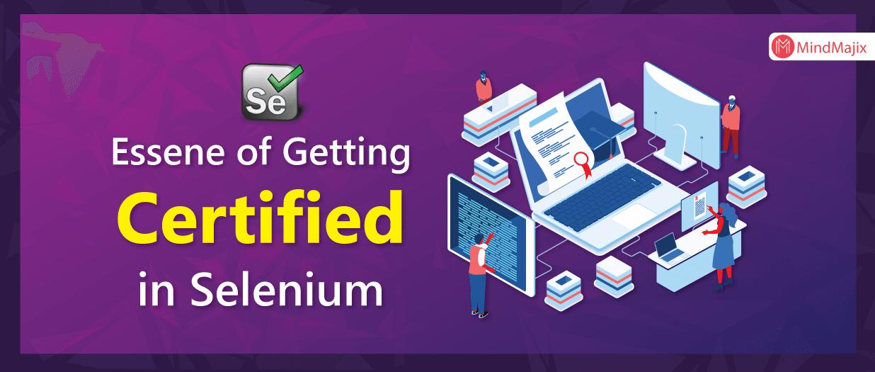Essene of Getting Certified in Selenium