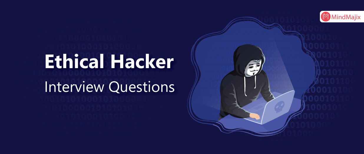 Ethical Hacker Interview Questions