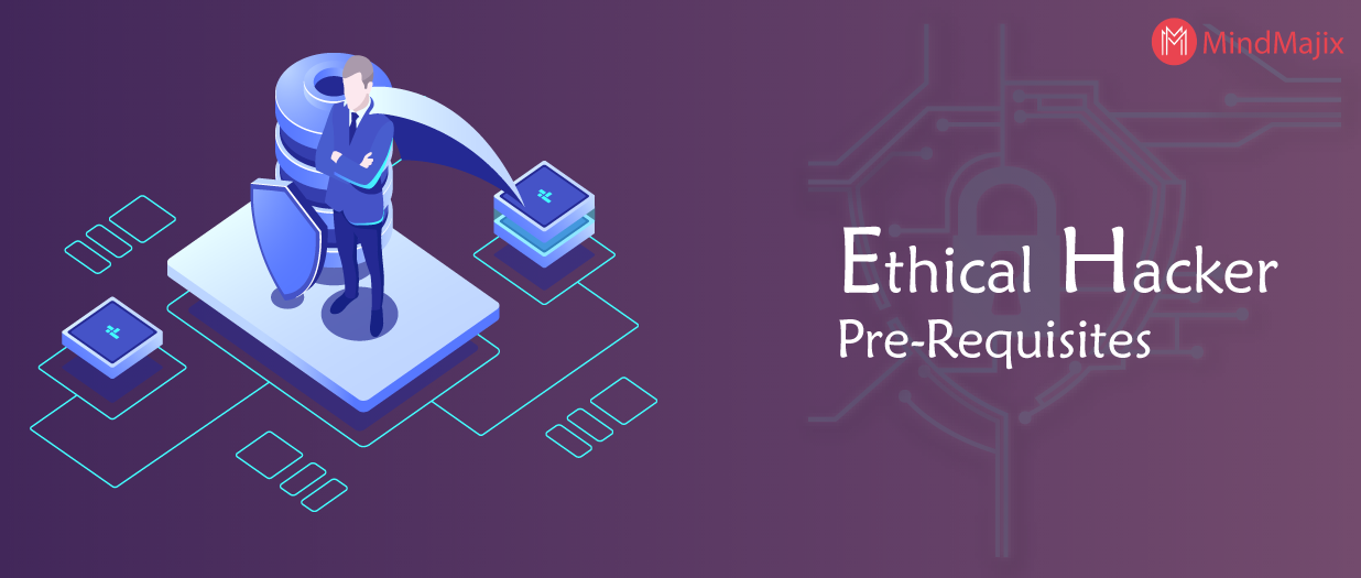 Ethical Hacker Pre-Requisites
