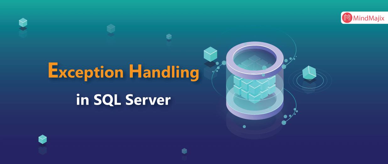 Exception Handling in SQL Server