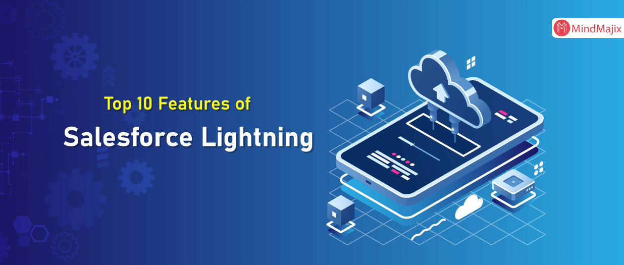 Top 10 Features of Salesforce Lightning