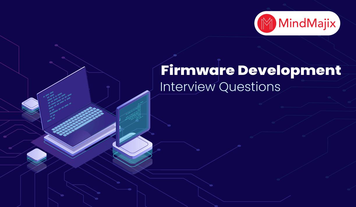Firmware Development Interview Questions