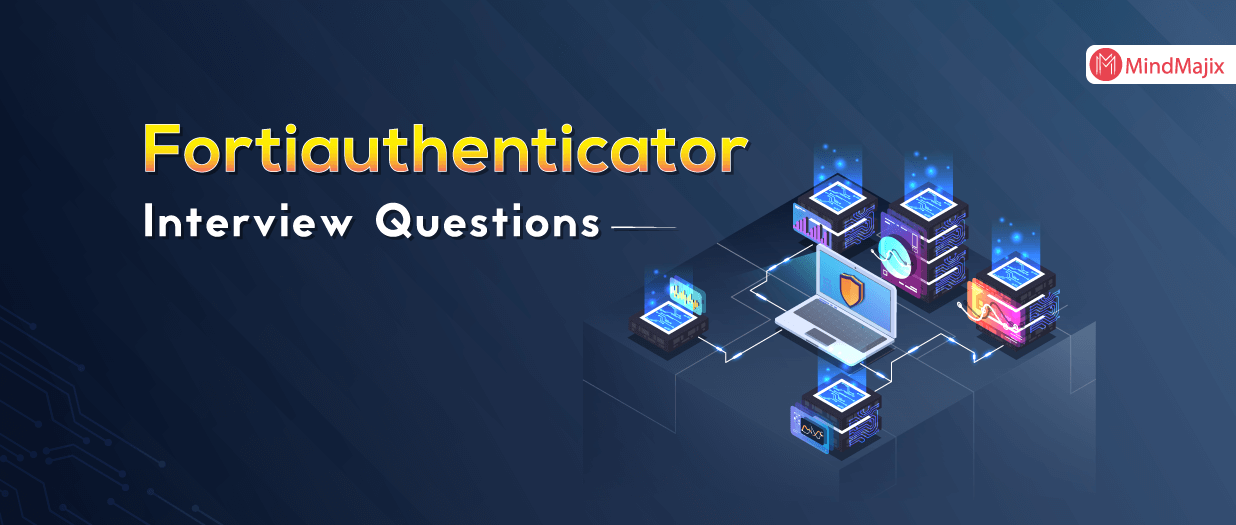 Fortiauthenticator Interview Questions
