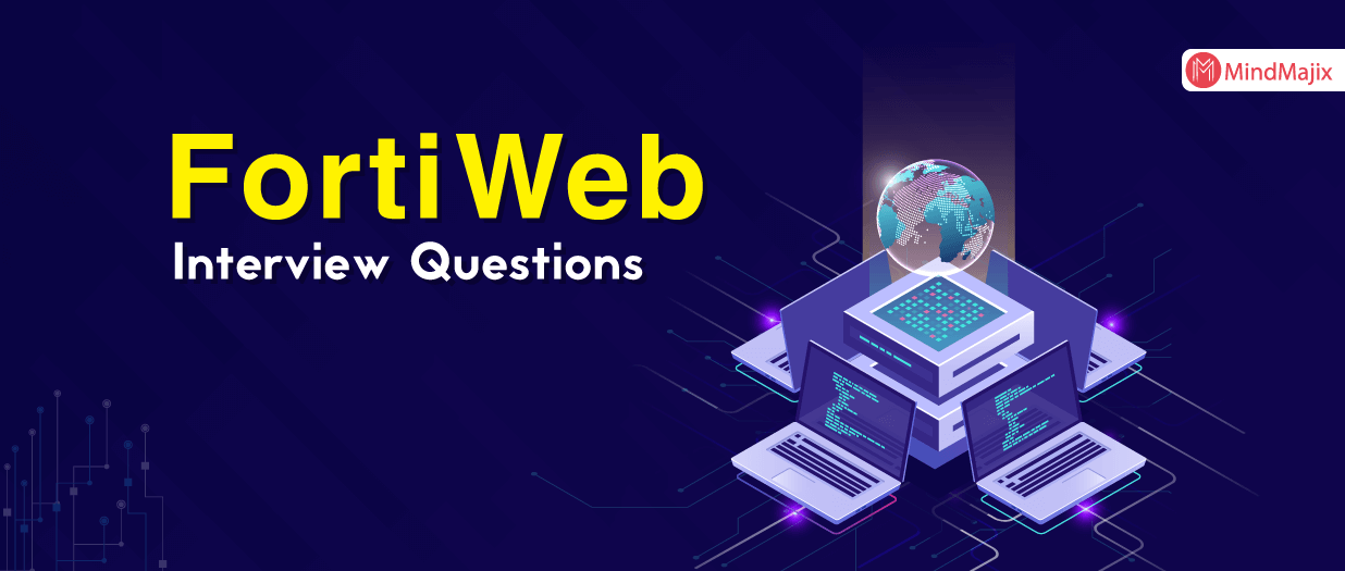 FortiWeb Interview Questions