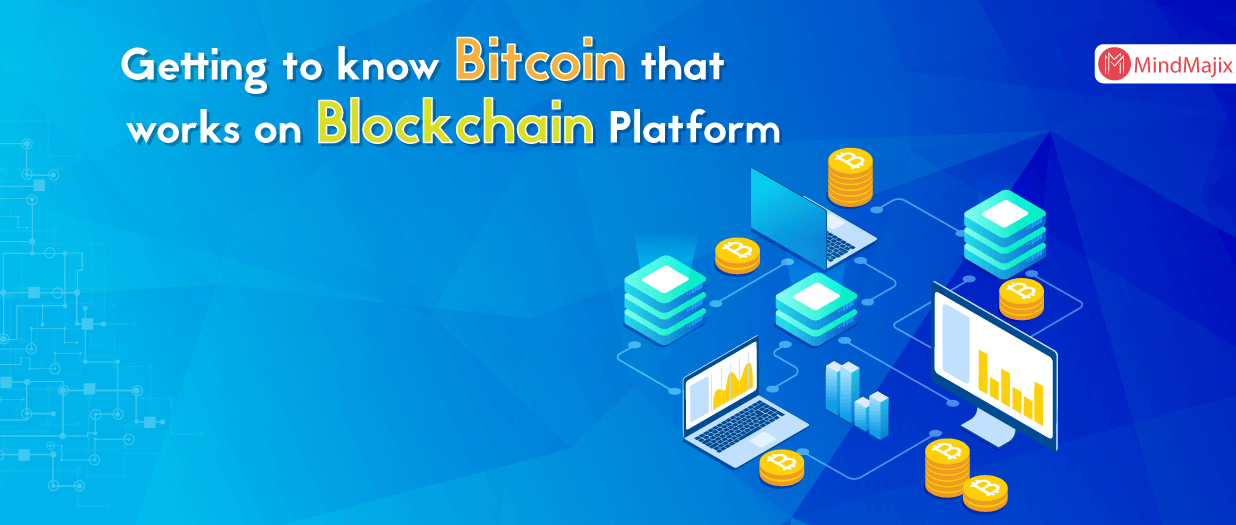 Bitcoin that works on Blockchain Platform