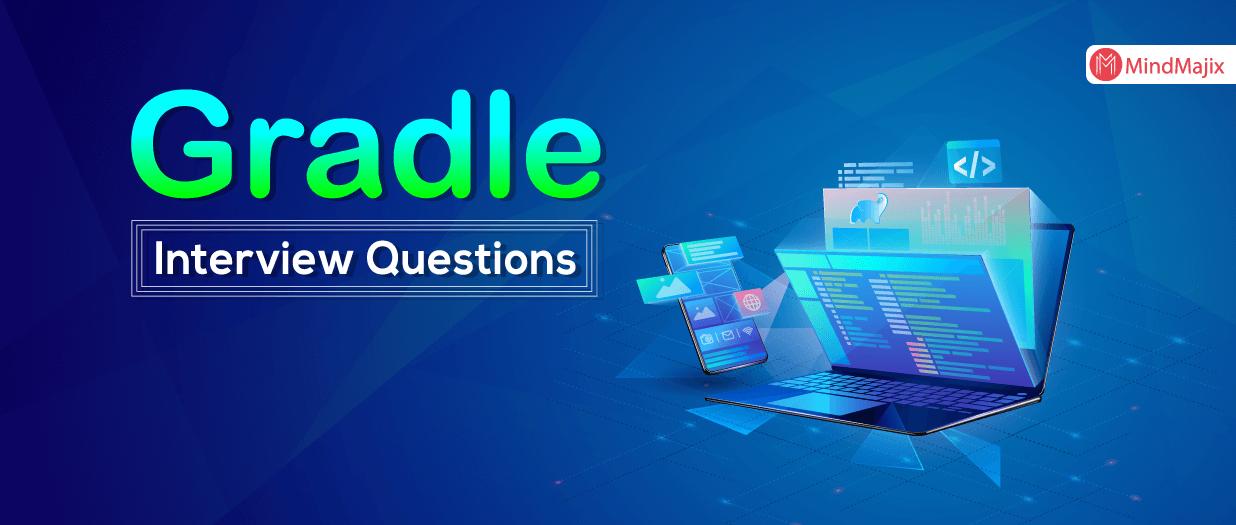 Gradle Interview Questions