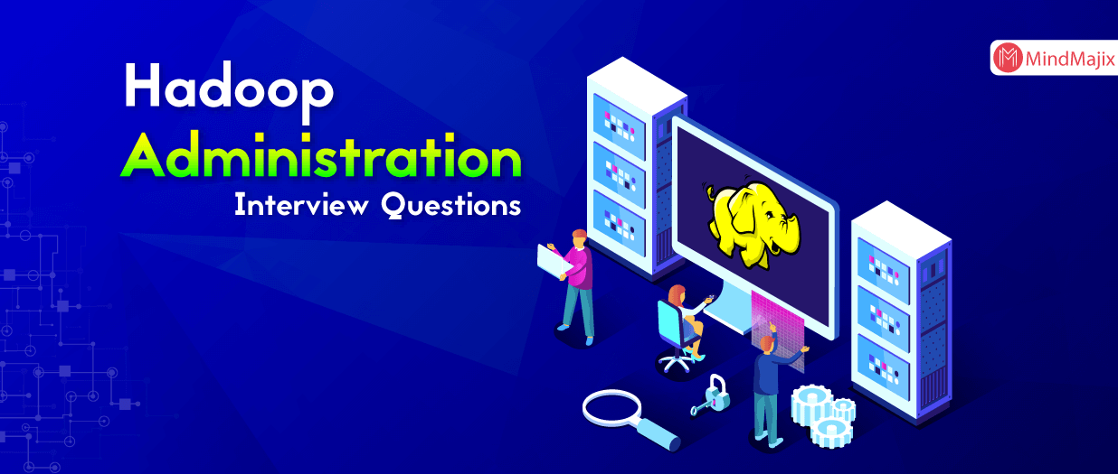 Hadoop Administration Interview Questions