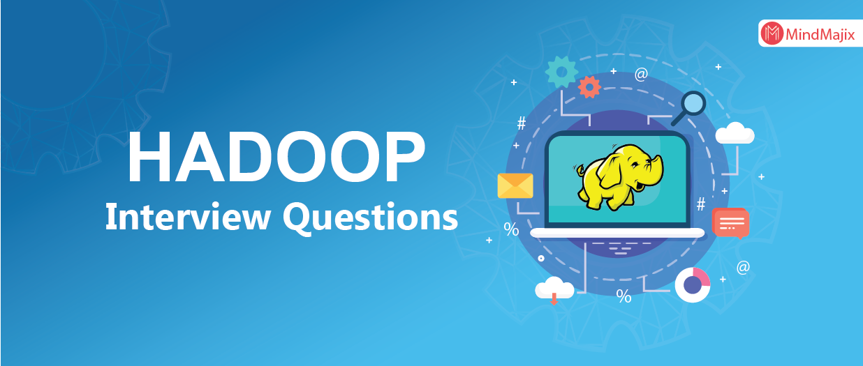 Top 80 Hadoop Interview Questions You Must Learn In 2019!