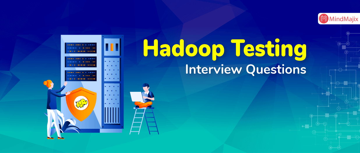 Big Data Hadoop Testing Interview Questions